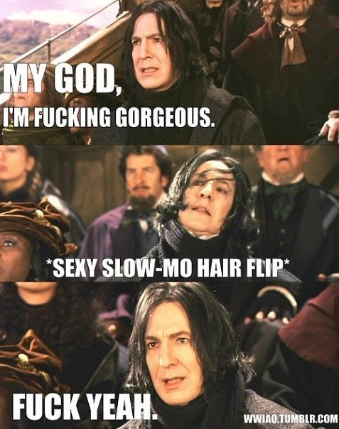 Oh Snape, you so crazy!